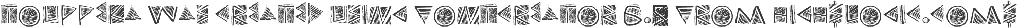 Touppeka was created using FontCreator 6.5 from High-Logic.com